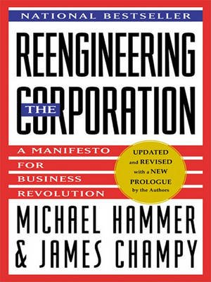 Reengineering the Corporation - Manifesto for Business Revolution, a (Electronic book text): Michael Hammer, James Champy