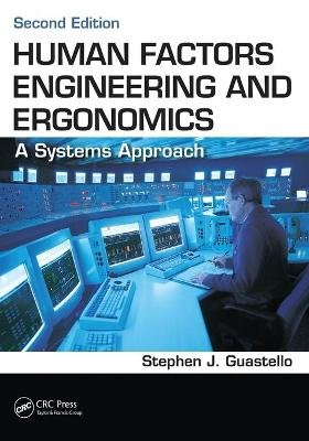 Human Factors Engineering and Ergonomics - A Systems Approach (Paperback, 2nd Revised edition): Stephen J. Guastello