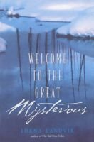 Welcome to the Great Mysterious (Paperback): Lorna Landvik