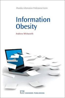 Information Obesity (Electronic book text): Andrew Whitworth