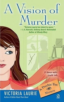 A Vision of Murder: - A Psychic Eye Mystery (Electronic book text): Victoria Laurie