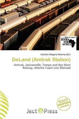Deland (Amtrak Station) (Paperback): Carleton Olegario M. Ximo
