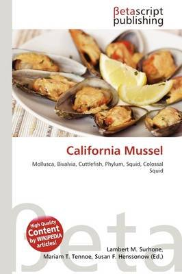 California Mussel (Paperback): Lambert M. Surhone, Mariam T. Tennoe, Susan F. Henssonow
