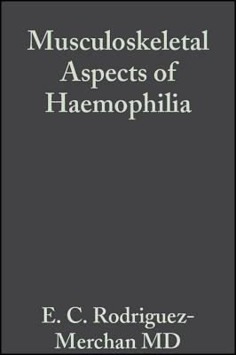 Musculoskeletal Aspects of Haemophilia (Electronic book text, 1st edition): Emerito Carlos Rodriguez-Merchan, Nicholas Goddard,...