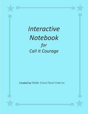 Interactive Notebook for Call It Courage (Paperback): Middle School Novel Units Inc
