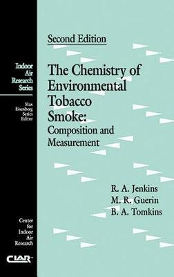 The Chemistry of Environmental Tobacco Smoke - Composition and Measurement, Second Edition (Hardcover, 2nd New edition): Roger...