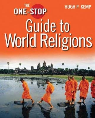 The One-Stop Guide to World Religions (Hardcover, New edition): Hugh P. Kemp
