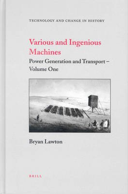 Various and Ingenious Machines (2 vols.) - Volume One: Power Generation and Transport / Volume Two: Manufacturing and Weapons...