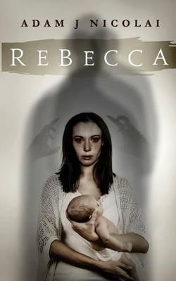 Rebecca (Paperback): Adam J. Nicolai