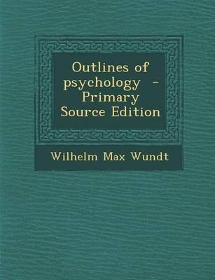Outlines of Psychology (Paperback): Wilhelm Max Wundt