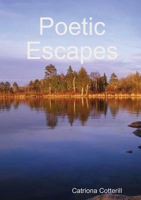 Poetic Escapes (Paperback): Catriona Cotterill