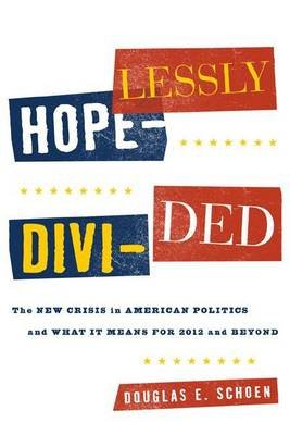 Hopelessly Divided (Electronic book text): Douglas E. Schoen
