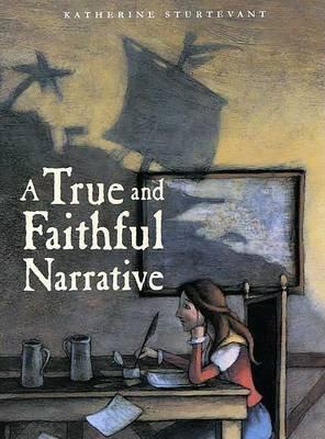 A True and Faithful Narrative (Hardcover): Katherine Sturtevant