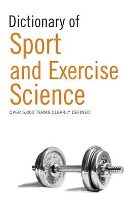 Dictionary of Sport and Exercise Science (Electronic book text):