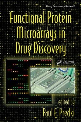 Functional Protein Microarrays in Drug Discovery (Hardcover): Paul F. Predki