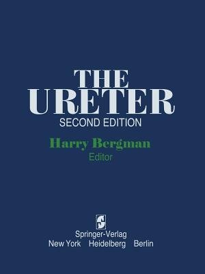 The Ureter (Paperback, Softcover reprint of the original 2nd ed. 1981): Harry Bergman