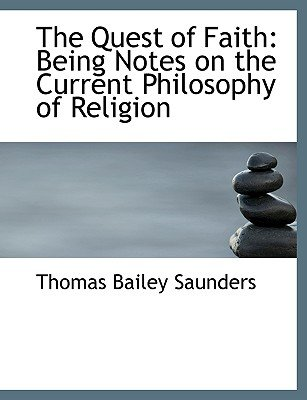 The Quest of Faith - Being Notes on the Current Philosophy of Religion (Large Print Edition) (Large print, Hardcover, large...