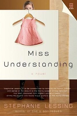 Miss Understanding - [A Novel] (Electronic book text): Stephanie Lessing