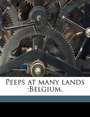 Peeps at Many Lands - Belgium. (Paperback): George W. T Omond