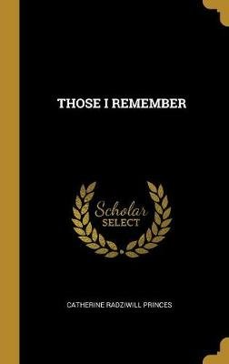 Those I Remember (Hardcover): Catherine Radziwill