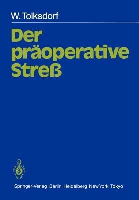 Der Praoperative Stress (German, Paperback): W Tolksdorf