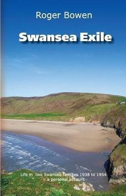 Swansea Exile (Paperback): MR Roger Bowen