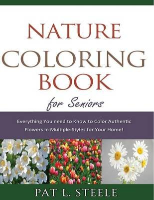 Nature Coloring Book for Seniors (Paperback): Pat L Steele