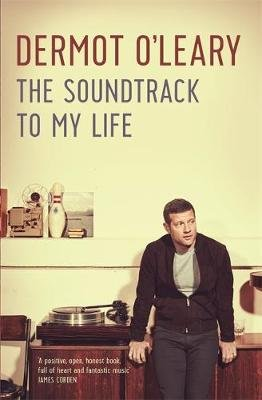 The Soundtrack to My Life (Paperback): Dermot O'Leary