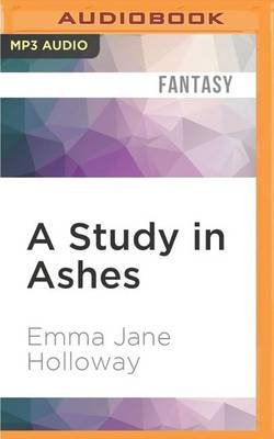 A Study in Ashes (MP3 format, CD): Emma Jane Holloway