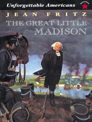 The Great Little Madison (Electronic book text): Jean Fritz