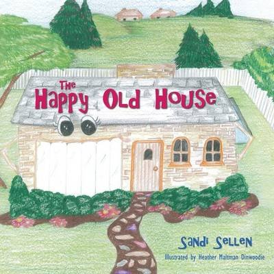 The Happy Old House (Paperback): Sandi Sellen