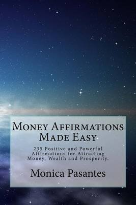 Money Affirmations Made Easy - 235 Positive and Powerful