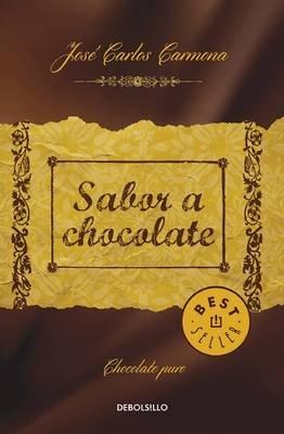 Sabor a Chocolate / The Taste of Chocolate (Spanish, Paperback): Jose Carlos Carmona