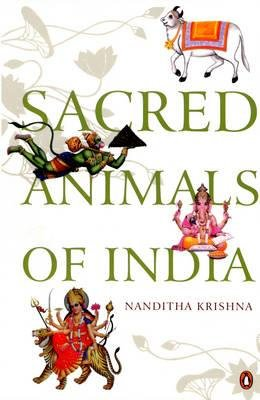 Sacred Animals of India (Paperback): Nanditha Krishna