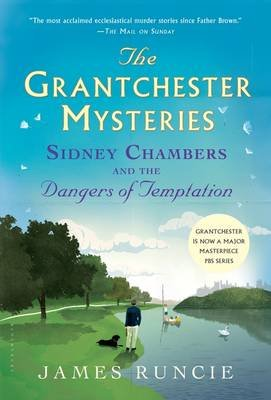 Sidney Chambers and the Dangers of Temptation (Hardcover): James Runcie