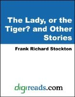The Lady or the Tiger? and Other Stories (Electronic book text): Frank Richard Stockton