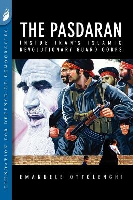 The Pasdaran - Inside Iran's Islamic Revolutionary Guard Corps (Paperback): Emanuele Ottolenghi