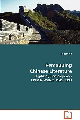 Remapping Chinese Literature (Paperback): Jingjun Ha