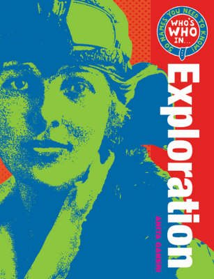 Who's Who in Exploration - 50 Names You Need to Know (Hardcover): Anita Ganeri
