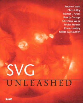 SVG Unleashed (Paperback, illustrated edition): Chris Lilley, Andrew H. Watt