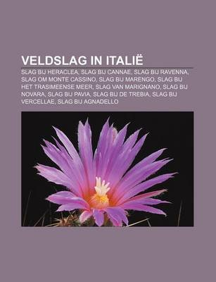 Veldslag in Italie - Slag Bij Heraclea, Slag Bij Cannae, Slag Bij Ravenna, Slag Om Monte Cassino, Slag Bij Marengo (Dutch,...