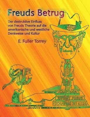 Freuds Betrug (German, Paperback): E.Fuller Torrey
