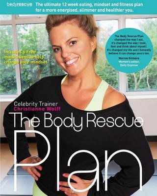 The Body Rescue Plan (Paperback): Christianne Wolff