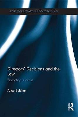 Directors' Decisions and the Law - Promoting Success (Electronic book text): Alice Belcher
