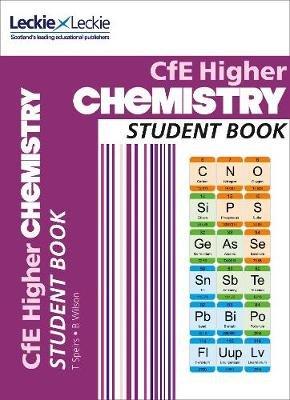 CfE Higher Chemistry Student Book (Paperback): Tom Speirs, Bob Wilson, Leckie & Leckie