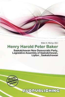 Henry Harold Peter Baker (Paperback): Eldon A. Mainyu