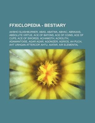 Ffxiclopedia - Bestiary - AA'Bho Slashburner, Abas, Abatwa, Abhac, Abraxas, Absolute Virtue, Ace of Batons, Ace of Coins,...