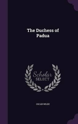 The Duchess of Padua (Hardcover): Oscar Wilde