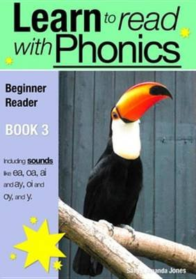 Learn to Read with Phonics - Book 3 - Learn to Read Rapidly in as Little as Six Months (Electronic book text): Sally Jones,...