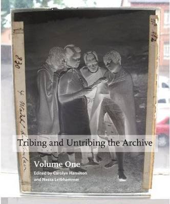 Tribing and untribing the archive (Set): Volume 1 & 2 (Multiple copy pack): Carolyn Hamilton, Nessa Liebhammer